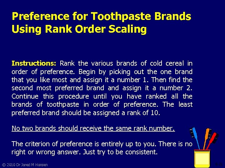 Preference for Toothpaste Brands Using Rank Order Scaling Instructions: Rank the various brands of