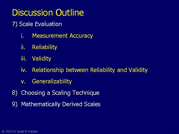 Discussion Outline 7) Scale Evaluation i. Measurement Accuracy ii. Reliability iii. Validity iv. Relationship