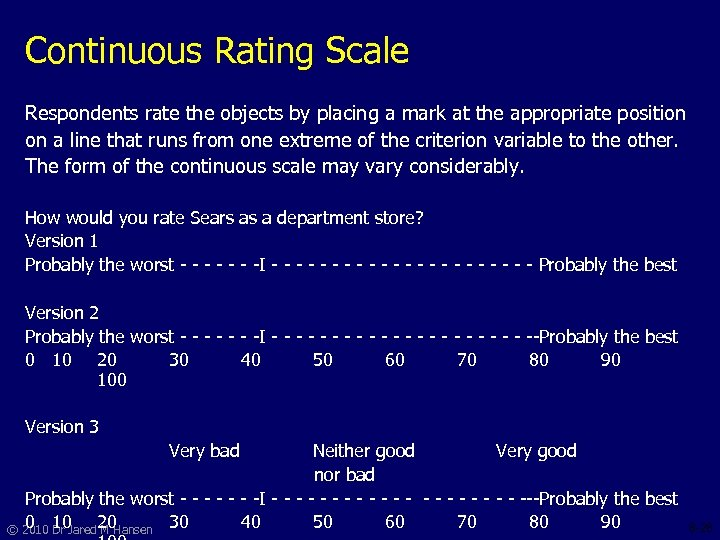 Continuous Rating Scale Respondents rate the objects by placing a mark at the appropriate