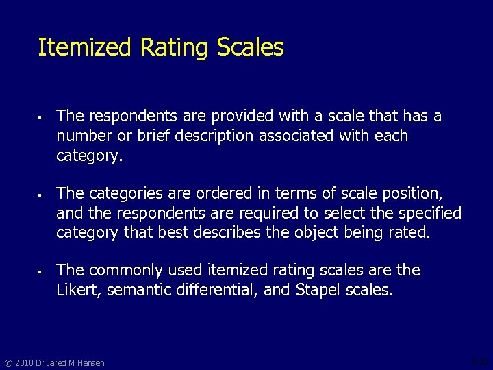 Itemized Rating Scales § § § The respondents are provided with a scale that
