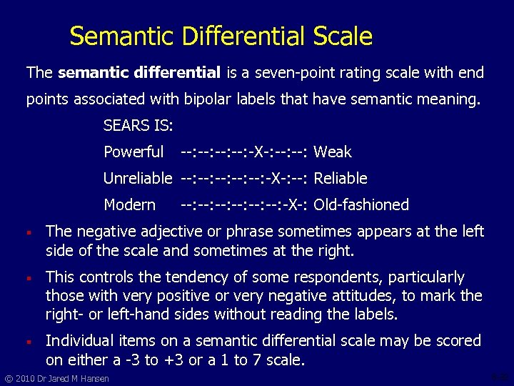 Semantic Differential Scale The semantic differential is a seven-point rating scale with end points
