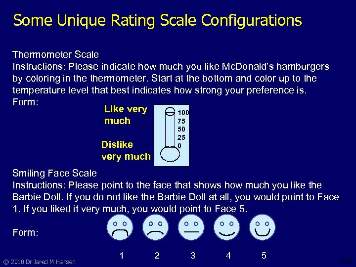 Some Unique Rating Scale Configurations Thermometer Scale Instructions: Please indicate how much you like