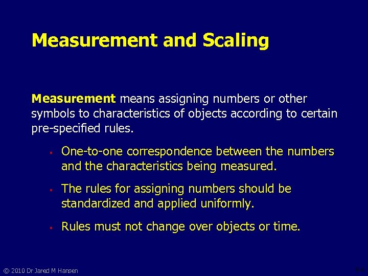 Measurement and Scaling Measurement means assigning numbers or other symbols to characteristics of objects