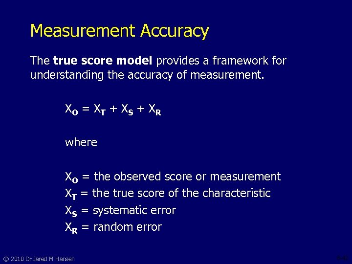 Measurement Accuracy The true score model provides a framework for understanding the accuracy of