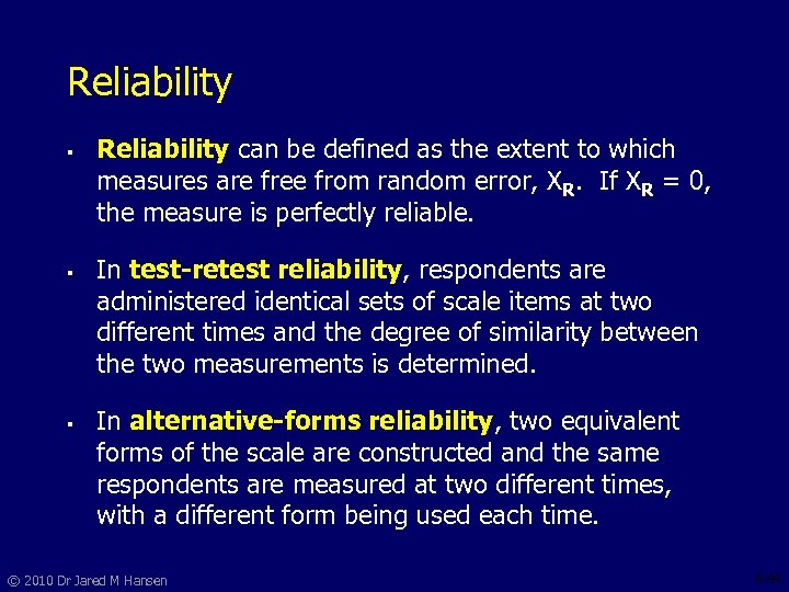 Reliability § § § Reliability can be defined as the extent to which measures