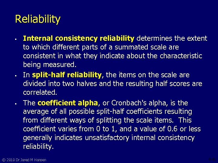 Reliability § § § Internal consistency reliability determines the extent to which different parts
