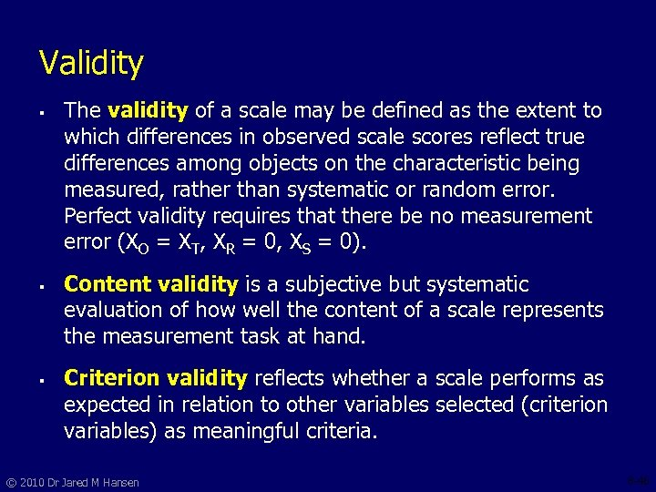 Validity § § § The validity of a scale may be defined as the