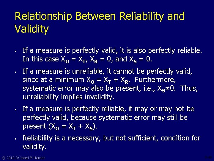 Relationship Between Reliability and Validity § § If a measure is perfectly valid, it