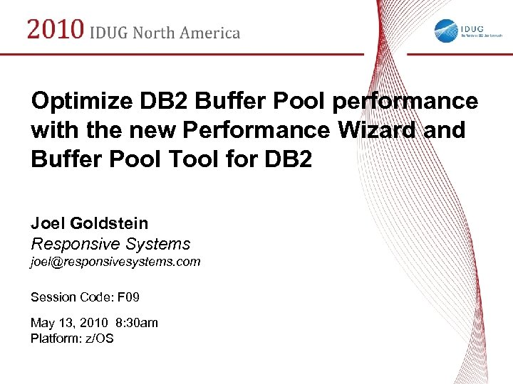 Optimize DB 2 Buffer Pool performance with the new Performance Wizard and Buffer Pool