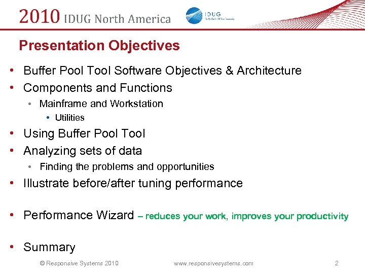 Presentation Objectives • Buffer Pool Tool Software Objectives & Architecture • Components and Functions