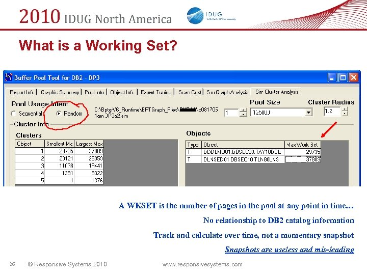 What is a Working Set? A WKSET is the number of pages in the