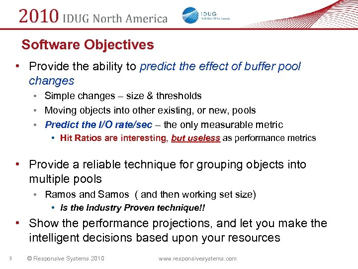 Software Objectives • Provide the ability to predict the effect of buffer pool changes