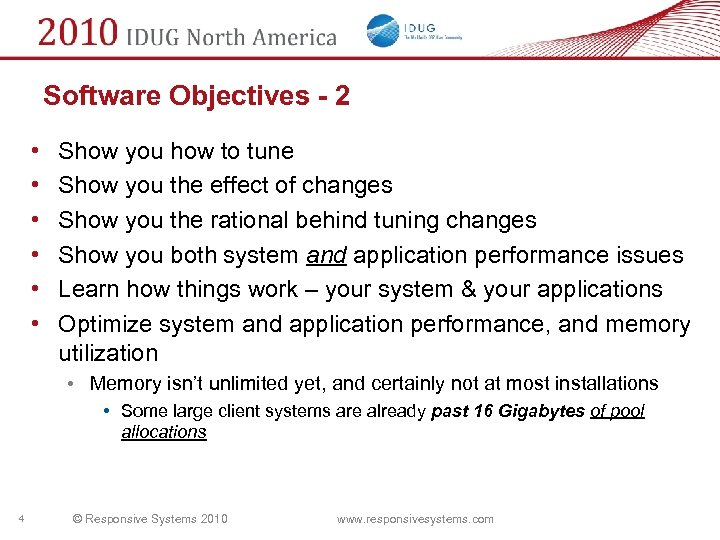 Software Objectives - 2 • • • Show you how to tune Show you