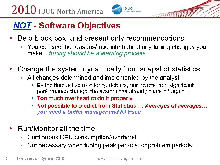 NOT - Software Objectives • Be a black box, and present only recommendations •