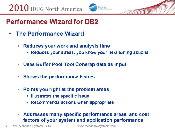 Performance Wizard for DB 2 • The Performance Wizard • Reduces your work and