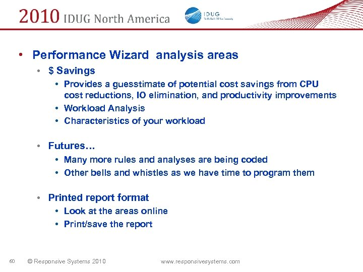 • Performance Wizard analysis areas • $ Savings • Provides a guesstimate of