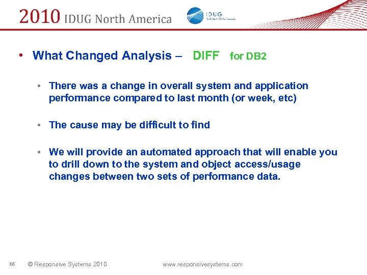 • What Changed Analysis – DIFF for DB 2 • There was a