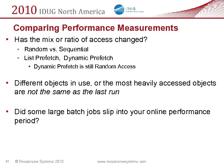 Comparing Performance Measurements • Has the mix or ratio of access changed? • Random