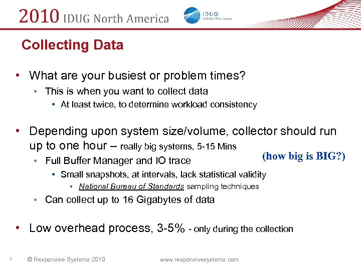 Collecting Data • What are your busiest or problem times? • This is when