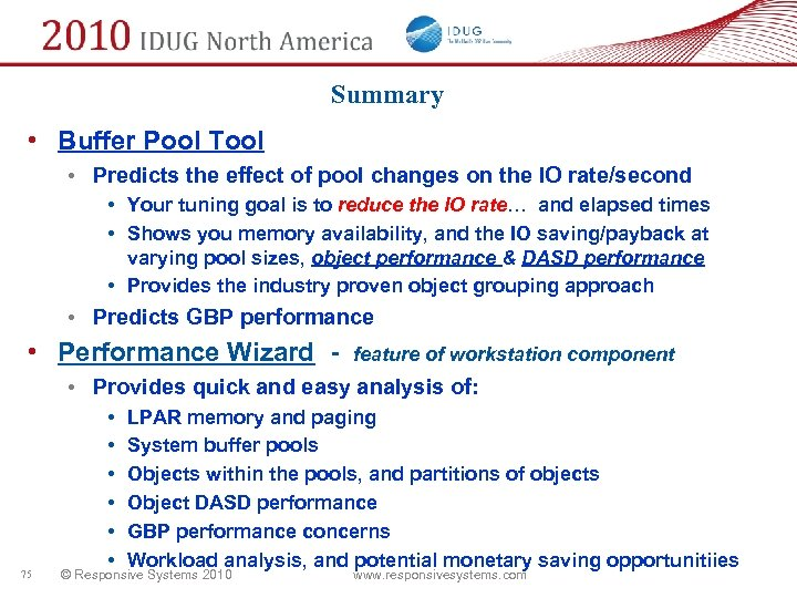 Summary • Buffer Pool Tool • Predicts the effect of pool changes on the