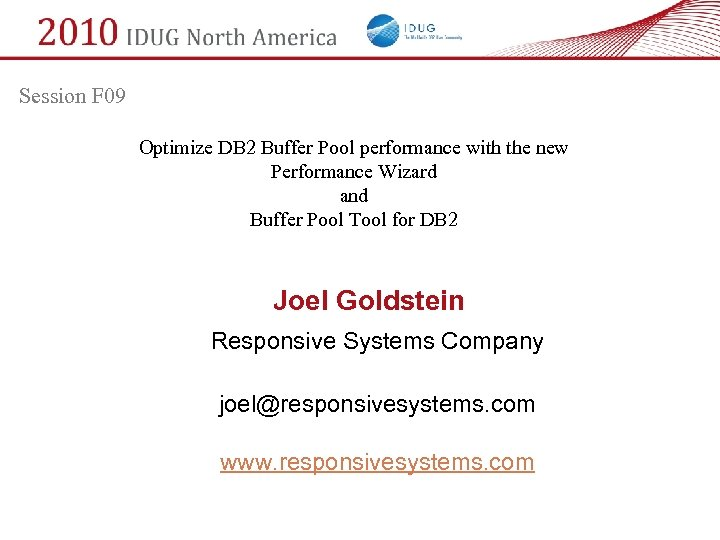 Session F 09 Optimize DB 2 Buffer Pool performance with the new Performance Wizard