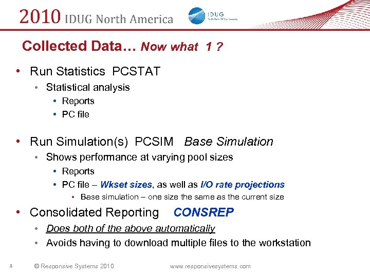 Collected Data… Now what 1 ? • Run Statistics PCSTAT • Statistical analysis •