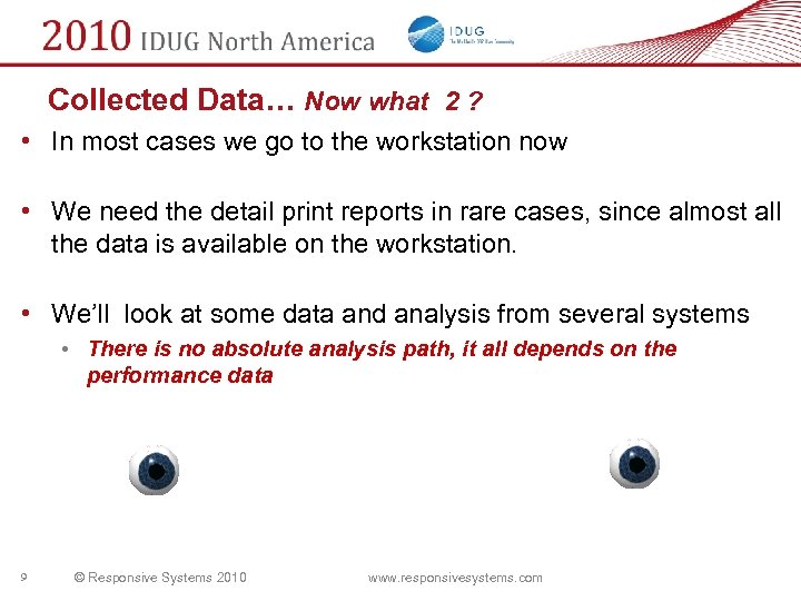 Collected Data… Now what 2 ? • In most cases we go to the