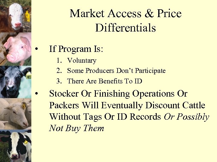 Market Access & Price Differentials • If Program Is: 1. Voluntary 2. Some Producers