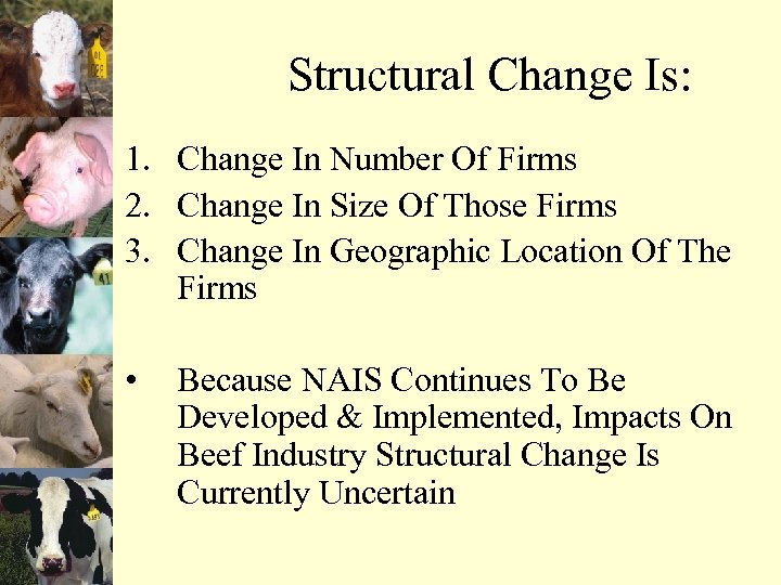 Structural Change Is: 1. Change In Number Of Firms 2. Change In Size Of