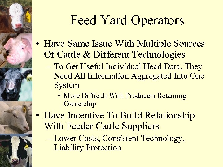 Feed Yard Operators • Have Same Issue With Multiple Sources Of Cattle & Different