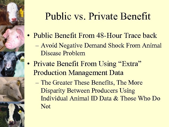 Public vs. Private Benefit • Public Benefit From 48 -Hour Trace back – Avoid