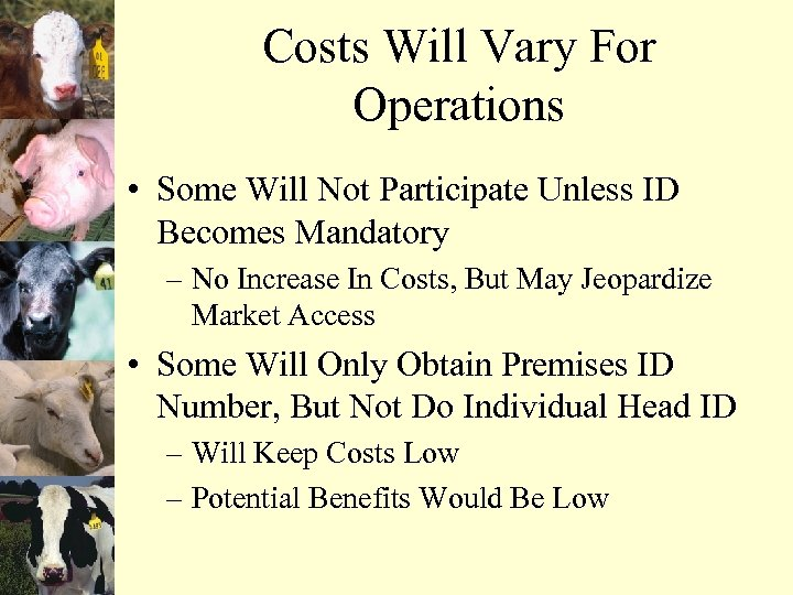 Costs Will Vary For Operations • Some Will Not Participate Unless ID Becomes Mandatory