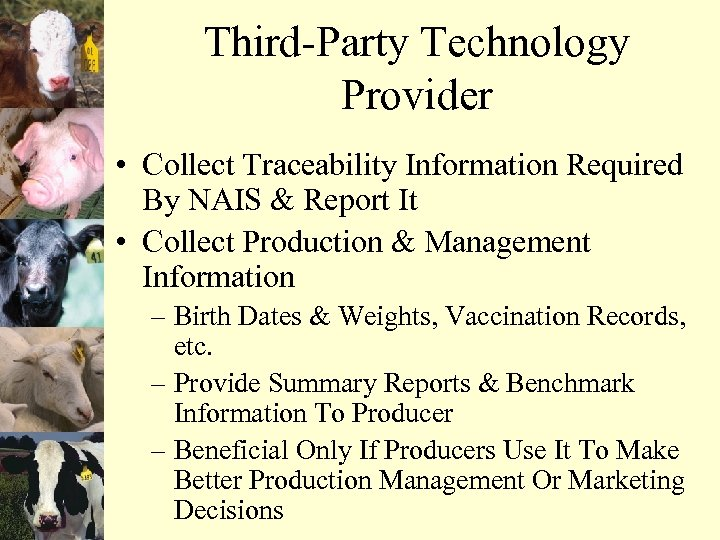 Third-Party Technology Provider • Collect Traceability Information Required By NAIS & Report It •