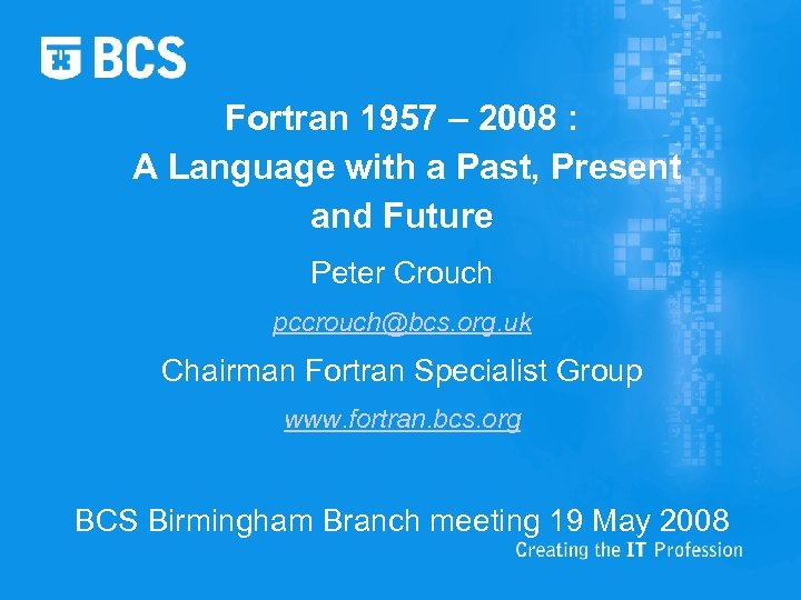 Fortran 1957 – 2008 : A Language with a Past, Present and Future Peter