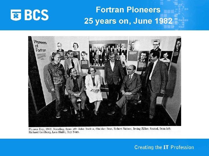 Fortran Pioneers 25 years on, June 1982