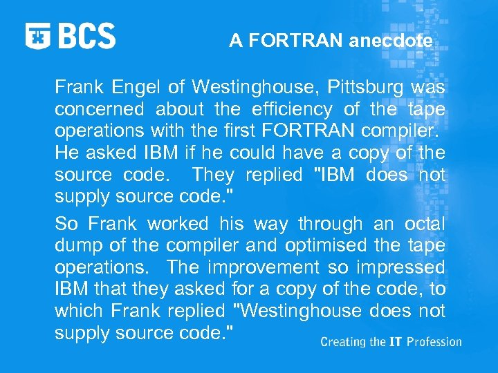 A FORTRAN anecdote Frank Engel of Westinghouse, Pittsburg was concerned about the efficiency of