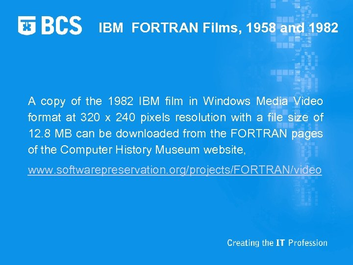 IBM FORTRAN Films, 1958 and 1982 A copy of the 1982 IBM film in