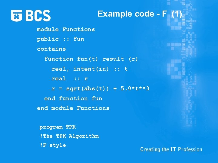 Example code - F (1) module Functions public : : fun contains function fun(t)
