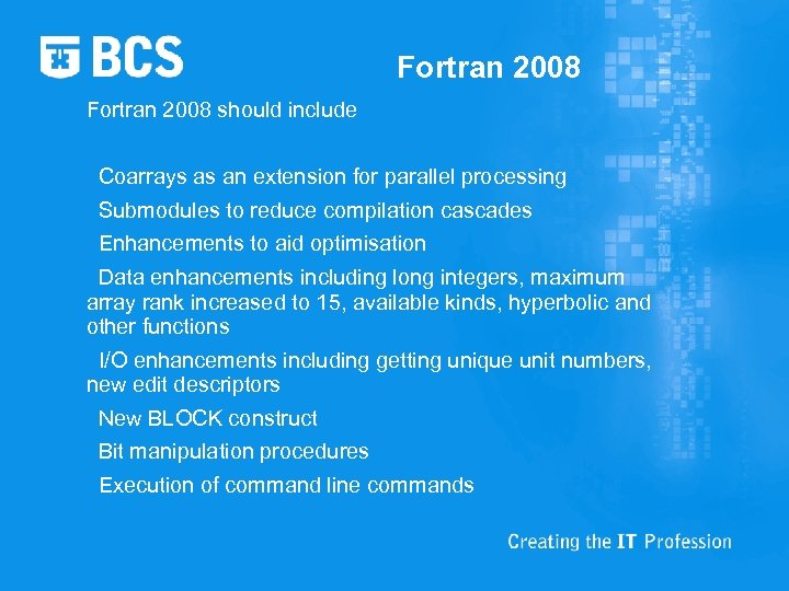 Fortran 2008 should include Coarrays as an extension for parallel processing Submodules to reduce