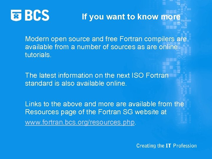 If you want to know more Modern open source and free Fortran compilers are