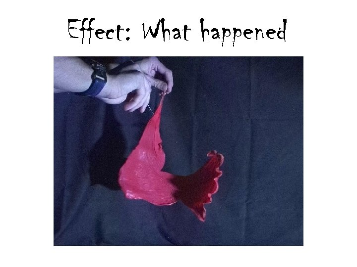 Effect: What happened