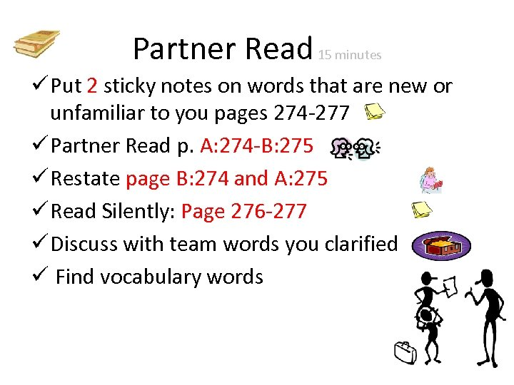 Partner Read 15 minutes ü Put 2 sticky notes on words that are new