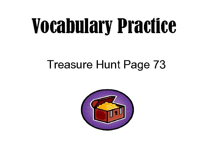 Vocabulary Practice Treasure Hunt Page 73