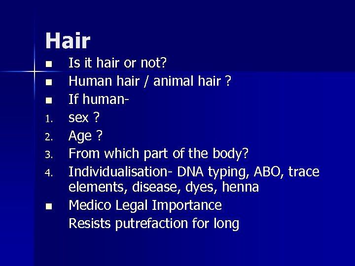 Hair n n n 1. 2. 3. 4. n Is it hair or not?