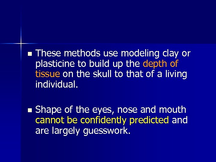 n These methods use modeling clay or plasticine to build up the depth of