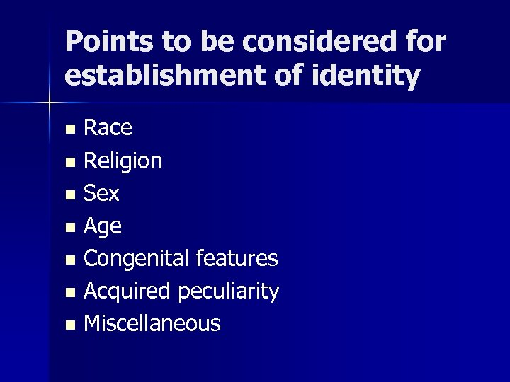 Points to be considered for establishment of identity Race n Religion n Sex n