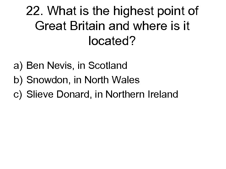 22. What is the highest point of Great Britain and where is it located?