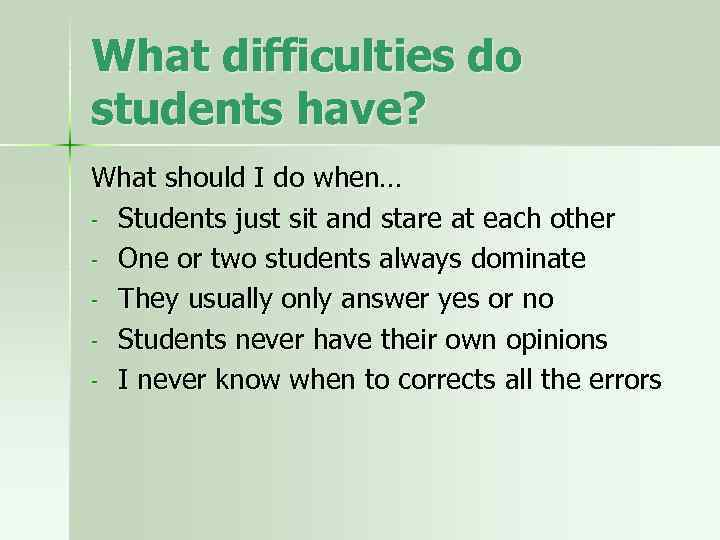 What difficulties do students have? What should I do when… - Students just sit