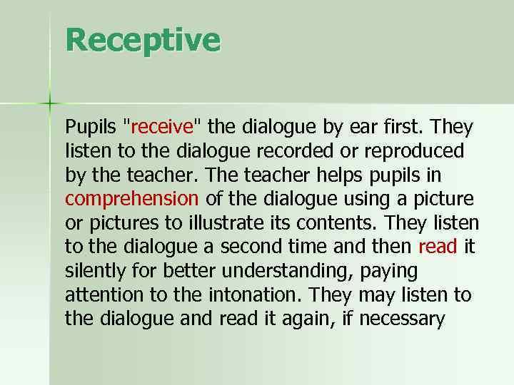 Receptive Pupils