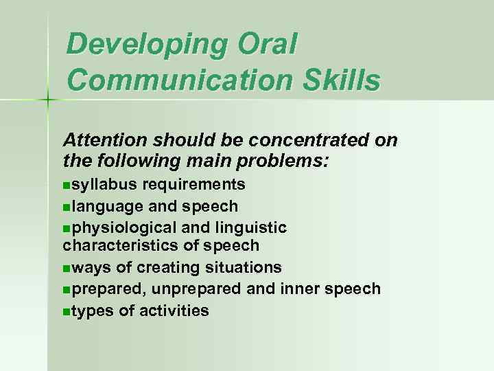 Developing Oral Communication Skills Attention should be concentrated on the following main problems: nsyllabus